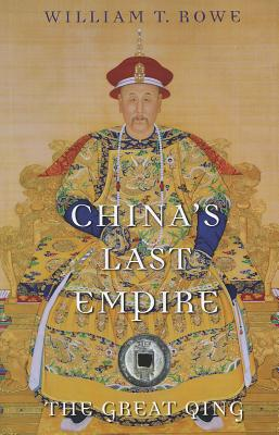 China's Last Empire By Rowe, William T./ Brook, Timothy (EDT)