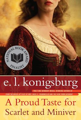 A Proud Taste for Scarlet and Miniver By Konigsburg, E. L.