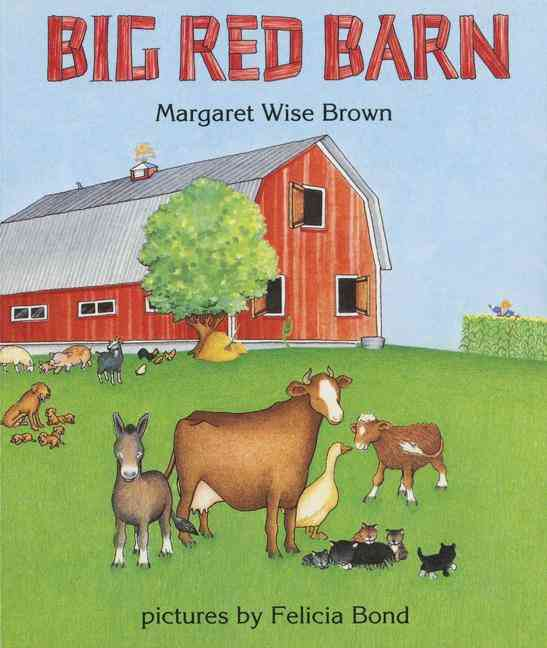 Big Red Barn By Brown, Margaret Wise/ Bond, Felicia (ILT)